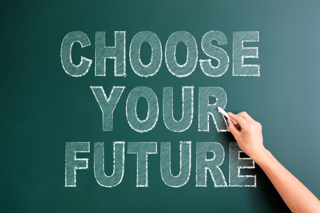 """Choose Your Future"" spelled out on a chalkboard"